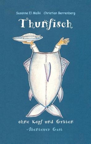 Thunfisch ohne Kopf und Gräten von Berrenberg,  Christian, El Malki,  Susanne