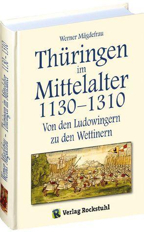 Thüringen im Mittelalter 1130–1310. [Band 3 von 6] von Mägdefrau,  Werner, Rockstuhl,  Harald