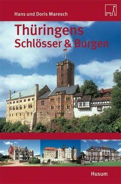 Thüringens Schlösser und Burgen von Maresch,  Doris, Maresch,  Hans