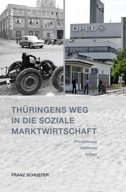 Thüringens Weg in die Soziale Marktwirtschaft von Schuster,  Franz