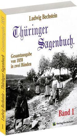 Thüringer Sagenbuch / Thüringer Sagenbuch – Band 1 (von 2) von Bechstein,  Ludwig, Rockstuhl,  Harald