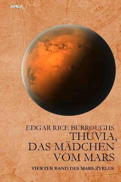 THUVIA, DAS MÄDCHEN VOM MARS von Burroughs,  Edgar Rice, Woiwode,  Gabriele C.