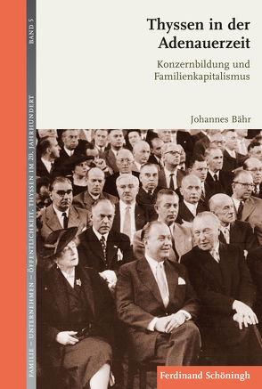 Thyssen in der Adenauerzeit von Bähr,  Johannes