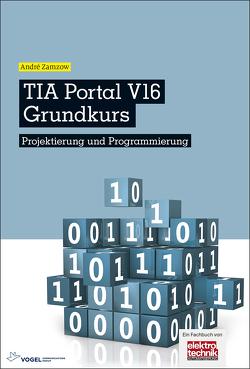 TIA Portal V16 Grundkurs von Zamzow,  André