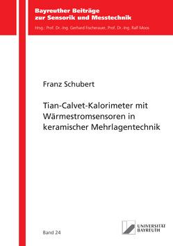 Tian-Calvet-Kalorimeter mit Wärmestromsensoren in keramischer Mehrlagentechnik von Schubert,  Franz