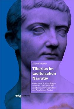 Tiberius im taciteischen Narrativ von Schößler,  Alrun