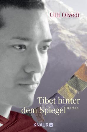 Tibet hinter dem Spiegel von Olvedi,  Ulli