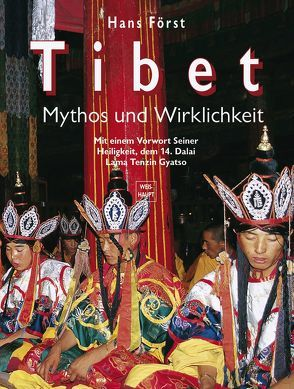 Tibet – Mythos und Wirklichkeit von Först,  Hans