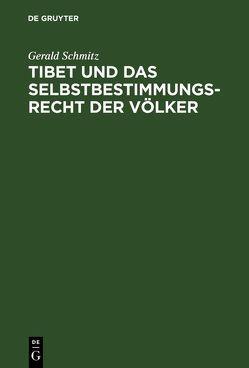 Tibet und das Selbstbestimmungsrecht der Völker von Schmitz,  Gerald