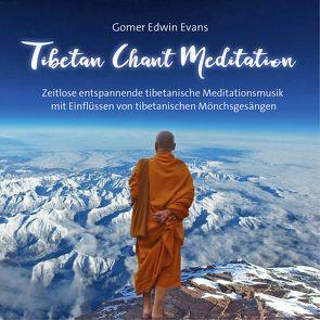 Tibetan Chant Meditation von Evans,  Gomer Edwin