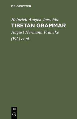 Tibetan grammar von Francke,  August Hermann, Jaeschke,  Heinrich August, Simon,  Walter