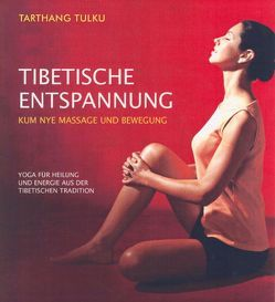 Tibetische Entspannung von Tarthang,  Tulku