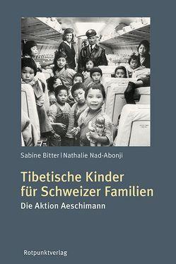 Tibetische Kinder für Schweizer Familien von Bitter,  Sabine, Nad-Abonji,  Nathalie