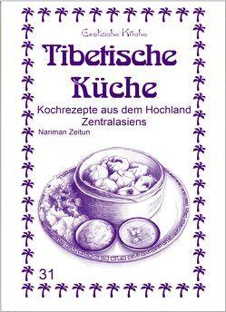 Tibetische Küche von Asfahani,  M Nader, Asfahani,  Mohamad Nader, Wagner,  Gundula, Zeitun,  Nariman