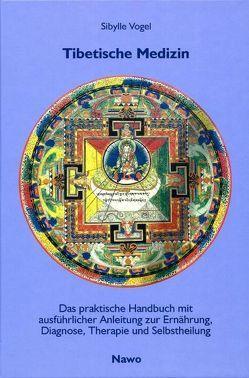 Tibetische Medizin von Peper-Ludwig,  Heide, Pfeffer,  Wilfried, Vogel,  Sibylle
