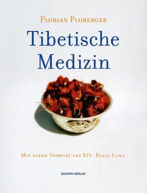 Tibetische Medizin von Ploberger,  Florian