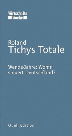 Tichys Totale von Tichy,  Roland
