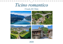 Ticino romanticoCH-Version (Wandkalender 2020 DIN A4 quer) von Di Chito,  Ursula