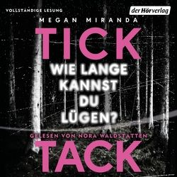 TICK TACK Wie lange kannst du lügen? von Claußen,  Cathrin, Miranda,  Megan, Waldstätten,  Nora, Willems,  Elvira