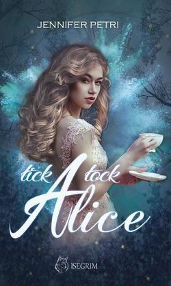 Tick Tock Alice von Petri,  Jennifer