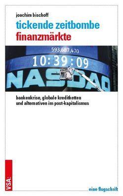 Tickende Zeitbombe Finanzmärkte von Bischoff,  Joachim