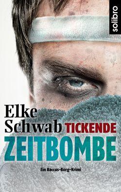 Tickende Zeitbombe von Schwab,  Elke