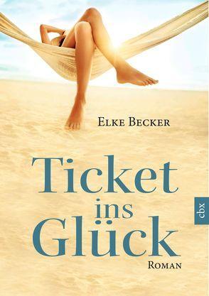 Ticket ins Glück von Becker,  Elke