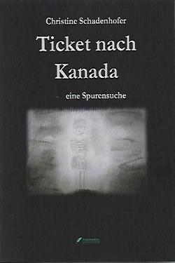 Ticket nach Kanada von Schadenhofer,  Christine