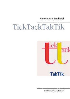 TickTackTakTik von Bergh,  Annette van den
