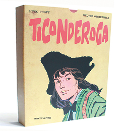 Ticonderoga von Oesterheld,  Héctor Germán, Pratt,  Hugo