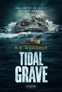 TIDAL GRAVE von Goodhue,  H. E.