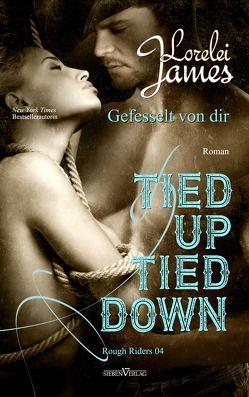 Tied up, tied down – Gefesselt von Dir von James,  Lorelei, Pranga,  Sylvia