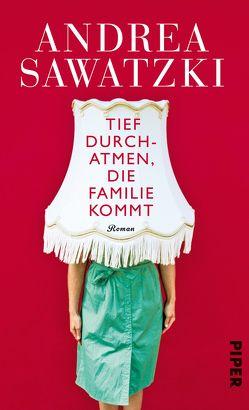 Tief durchatmen, die Familie kommt von Sawatzki,  Andrea