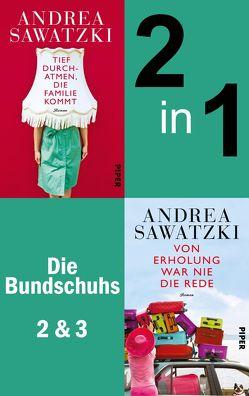 Tief durchatmen, die Familie kommt & Von Erholung war nie die Rede von Sawatzki,  Andrea