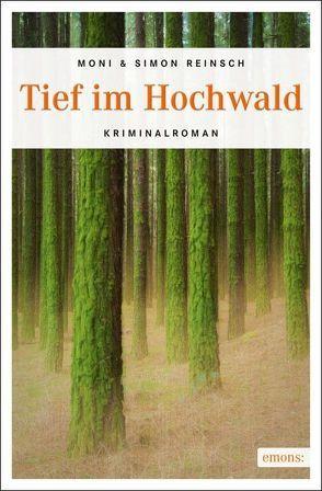 Tief im Hochwald von Reinsch,  Moni, Reinsch,  Simon
