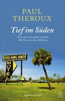 Tief im Süden von McCurry,  Steve, Pfleiderer,  Reiner, Reinhart,  Franka, Schmid,  Sigrid, Theroux,  Paul