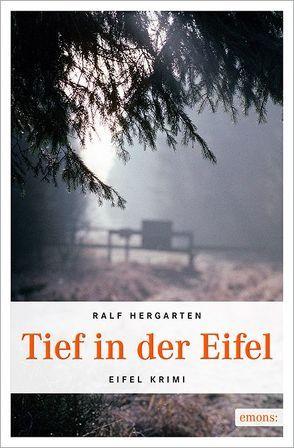 Tief in der Eifel von Hergarten,  Ralf