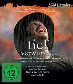 Tief verwurzelt (Blu-ray) von Neilson,  Jeanne, Rautenbach,  Frank