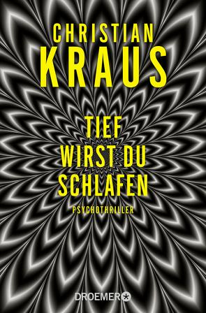 Tief wirst du schlafen von Kraus,  Christian