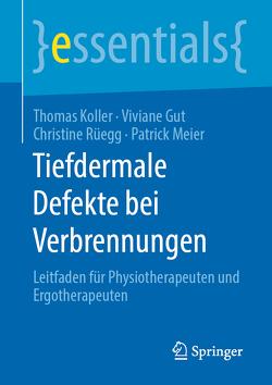 Tiefdermale Defekte bei Verbrennungen von Gut,  Viviane, Koller,  Thomas, Meier,  Patrick, Rüegg,  Christine
