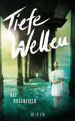 Tiefe Wellen von Rosenfield,  Kat, Schaefer,  Stefanie