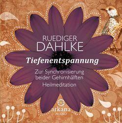 Tiefenentspannung von Dahlke,  Ruediger