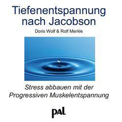 Tiefenentspannung nach Jacobson von Merkle,  Rolf, Wolf,  Doris