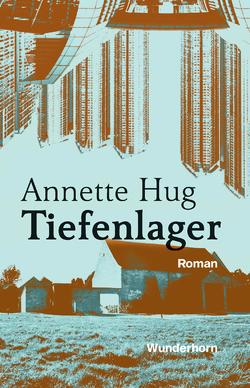 Tiefenlager von Hug,  Annette