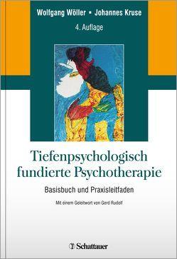 Tiefenpsychologisch fundierte Psychotherapie von Kruse,  Johannes, Rudolf,  Gerd, Wöller,  Wolfgang