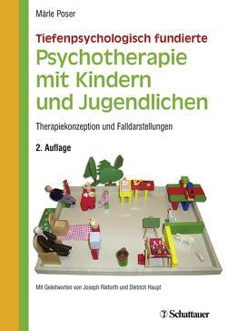 Tiefenpsychologisch fundierte Psychotherapie mit Kindern und Jugendlichen von Haupt,  Dietrich, Poser,  Maerle, Rieforth,  Joseph