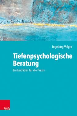 Tiefenpsychologisch orientierte Beratung von Volger,  Ingeborg