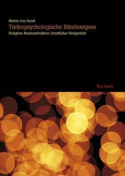 Tiefenpsychologische Bibelexegese von Arndt,  Martin von