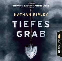 Tiefes Grab von Hohner,  Stefan, Martin,  Thomas Balou, Ripley,  Nathan