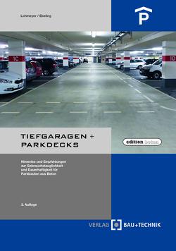 Tiefgaragen + Parkdecks von Ebeling,  Karsten, Lohmeyer,  Gottfried